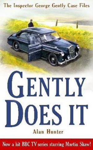 Gently Does It (re-released Gently By The Shore) : The Inspector George Gently Case Files - Alan Hunter