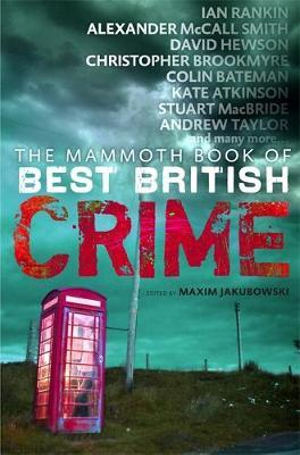The Mammoth Book of Best British Crime : Volume 8 - Maxim Jakubowski