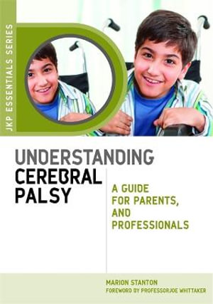 Understanding Cerebral Palsy : A Guide for Parents and Professionals - Marion Stanton