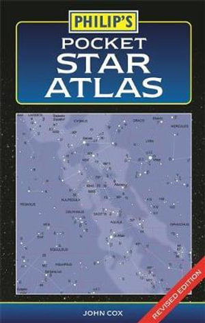 Philip's Pocket Star Atlas : Philip's Astronomy - John Cox