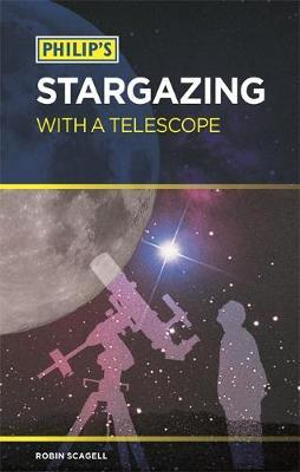 Philip's Stargazing with a Telescope - Robin Scagell