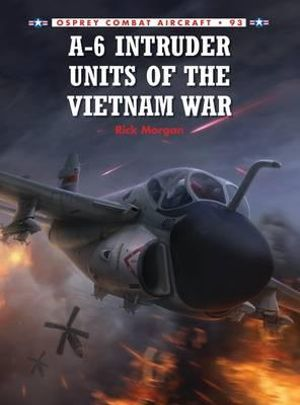 A-6 Intruder Units 1974-96 by Rick Morgan Paperback Book