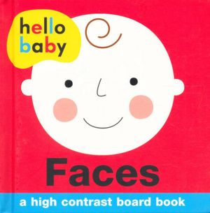 Faces : Hello Baby Series - Roger Priddy