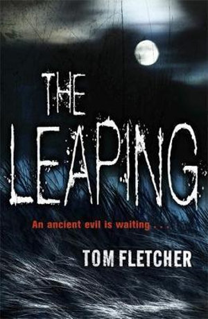 The Leaping : An Ancient Evil Is Waiting... - Tom Fletcher