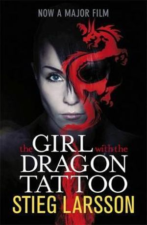 The Girl with the Dragon Tattoo : The Millennium Trilogy 1 - Stieg Larsson