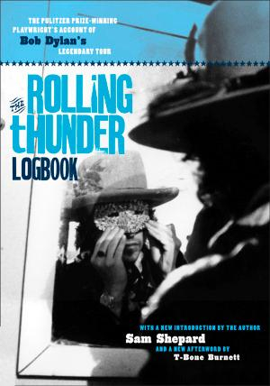 The Rolling Thunder Logbook - Sam Shepard