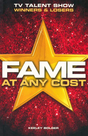 Fame at Any Cost : TV Talent show Winners and Losers - Keeley Bolger