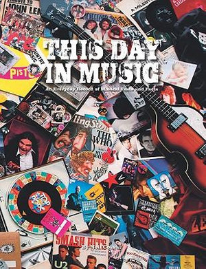 This Day in Music : An Every Day Record of Musical Feats and Facts - Neil Cossar
