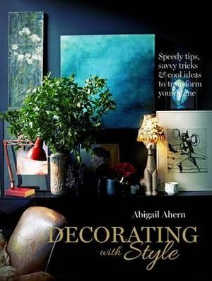 Decorating with Style - Abigail Ahern