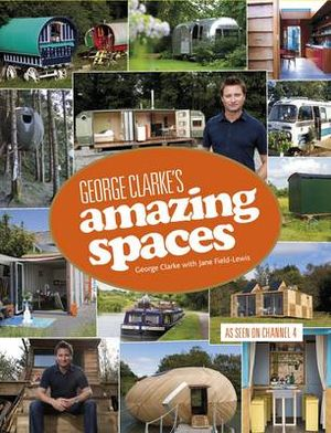 Amazing Spaces - George Clarke