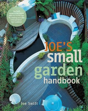 Joe's Small Garden Handbook - Joe Swift
