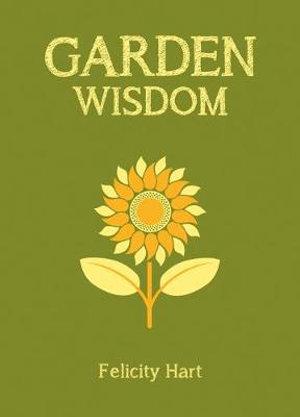 Garden Wisdom - Felicity Hart