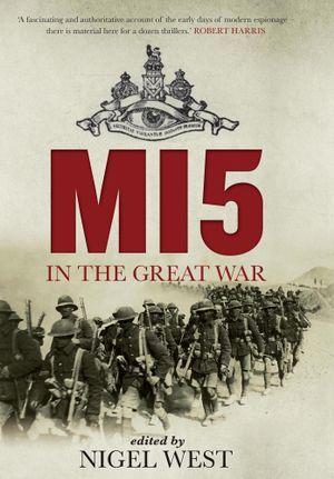 MI5 in the Great War - Nigel West