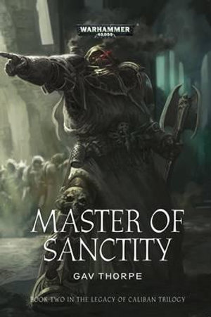 Master of Sanctity : Legacy of Caliban - Gav Thorpe
