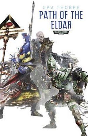 Path of the Eldar Omnibus : Warhammer 40,000 Omnibus - Gav Thorpe