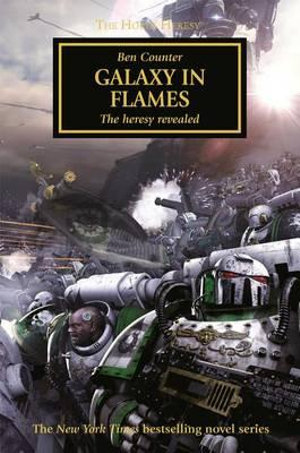 Galaxy in Flames : Horus Heresy Series : Book 3 - Ben Counter