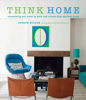 Think Home : Easy thought processes for a streamlined home - Judith Wilson