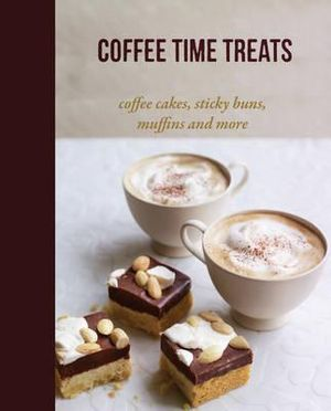 Coffee Time Treats : Coffee Cakes, Sticky Buns, Muffins and More - Peters &. Small Ryland