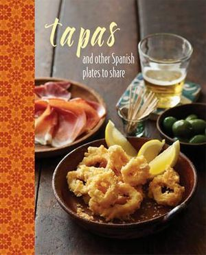 Tapas and Other Spanish Plates to Share - Ryland Peters & Small