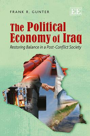 The Political Economy of Iraq: Restoring Balance in a Post-Conflict Society Frank R. Gunter