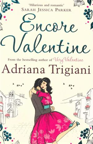 Encore Valentine : Valentine Trilogy : Book 2 - Adriana Trigiani