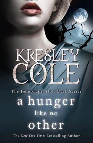 A Hunger Like No Other : Immortals After Dark (Paperback) - Kresley Cole