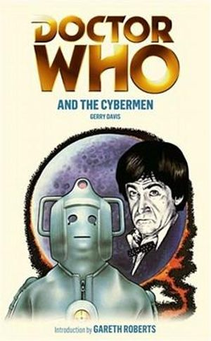 Doctor Who And The Cybermen : Dr. Who Series : Book 118 - Gerry Davis