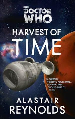 Doctor Who : Harvest of Time - Alastair Reynolds