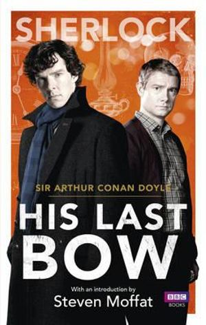 Sherlock : His Last Bow - Sir Arthur Conan Doyle