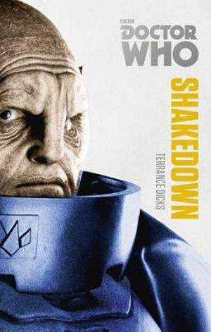 Doctor Who : Shakedown : The Monster Collection Edition - Terrance Dicks