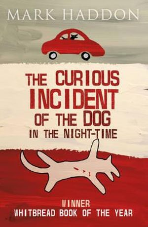 The Curious Incident of the Dog in the Night-time : re-issue - Mark Haddon