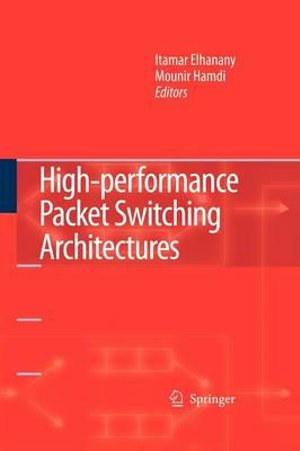 High-performance Packet Switching Architectures Itamar Elhanany