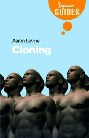 Cloning : A Beginner's Guide - Aaron D. Levine