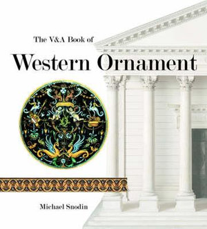 The V&A Book of Western Ornament - Michael Snodin