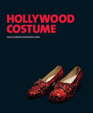 Hollywood Costume - Deborah Nadoolman Landis