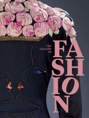 The V&A Gallery of Fashion - Claire Wilcox