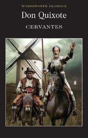 Don Quixote : Wordsworth Classics - Miguel De Cervantes Saavedra