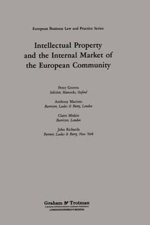 Intellectual Property and the Internal Market of the European Community - Peter Groves