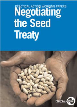 Negotiating the Seed Treaty : Research in International Policy Making - Stuart Coupe