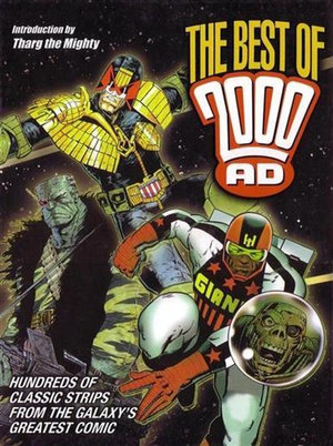 The Best of 2000 AD: Hundreds of Classic Strips From the Galaxy's Greatest Comic Tharg the Mighty