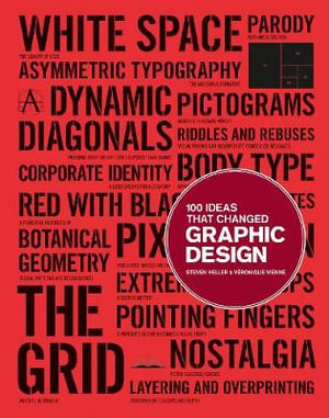 100 Ideas That Changed Graphic Design : 100 Ideas That Changed... - Steven Heller
