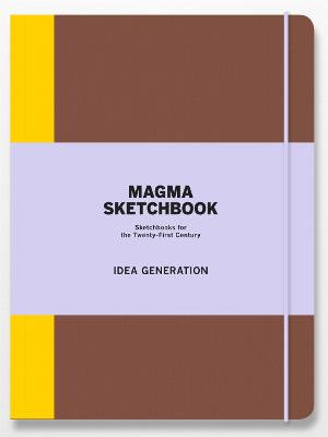 Magma Sketchbook: Idea Generation : Skecthbooks for the Twenty-First Century - Magma