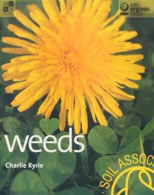 Weeds : Gaia Organic Basics Series - Charlie Ryrie