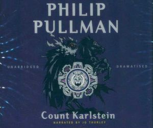 Count Karlstein : Unabridged. Dramatised. - Philip Pullman
