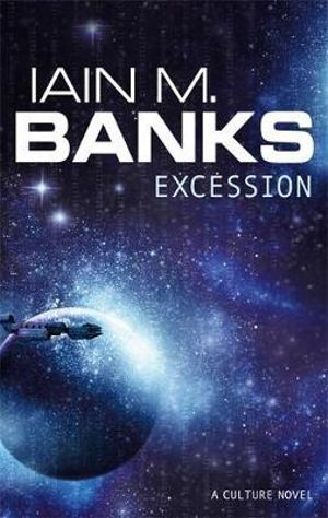 Excession : A Culture Novel : Book 4 - Iain M. Banks