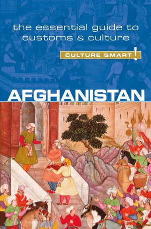 Afghanistan : [The Essential Guide to Customs & Culture] - Najib Moska Afroz Nazes