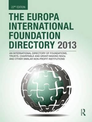 The Europa International Foundation Directory 2013 - Europa Publications