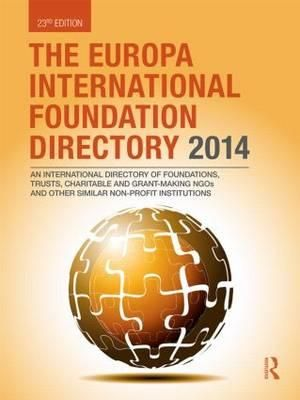 The Europa International Foundation Directory 2014 - Europa Publications