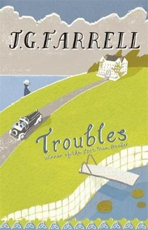Troubles : Empire Trilogy Volume One : Winner of the 1970 Man Booker Prize - J. G. (James Gordon) Farrell