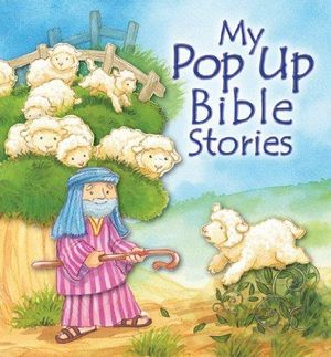 My Pop Up Bible Stories Juliet David and Daniel Howarth